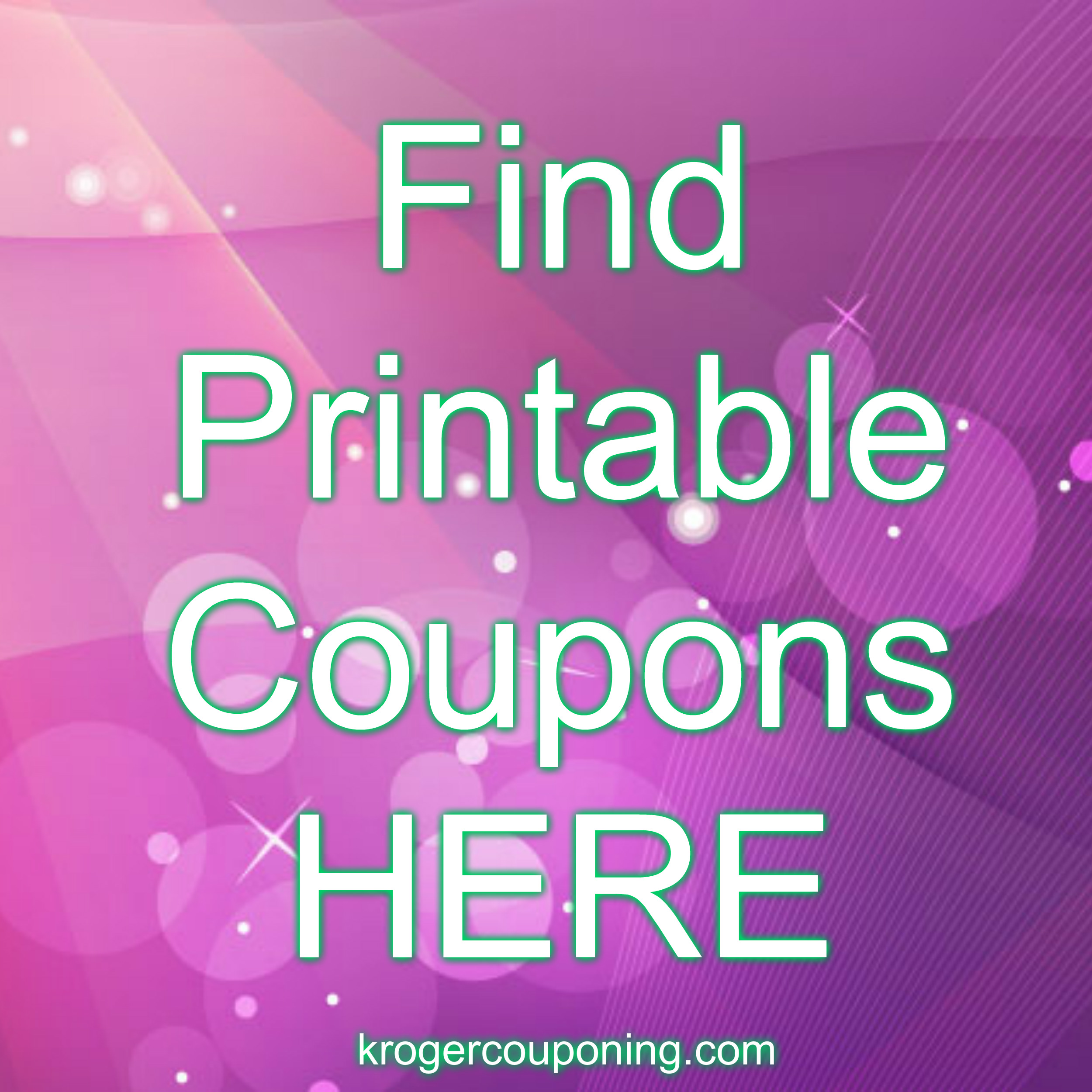 Find All Your Printable Coupons Here Click For Info Kroger